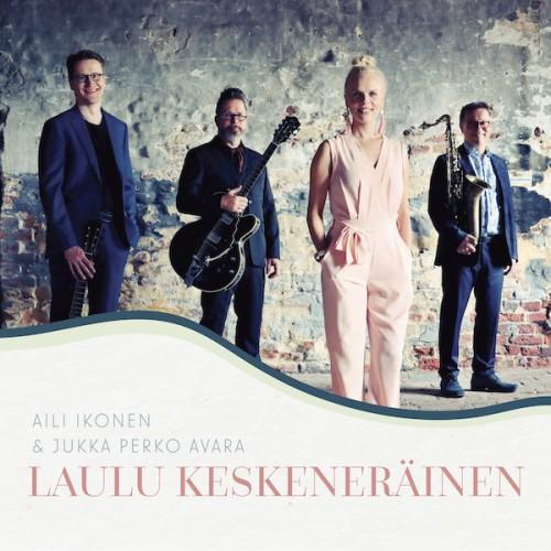 Aili Ikonen & Jukka Perko Avara: Laulu keskeneräinen