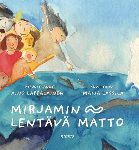 Aino Lappalainen ja Maija Lassila: Mirjamin lentävä matto