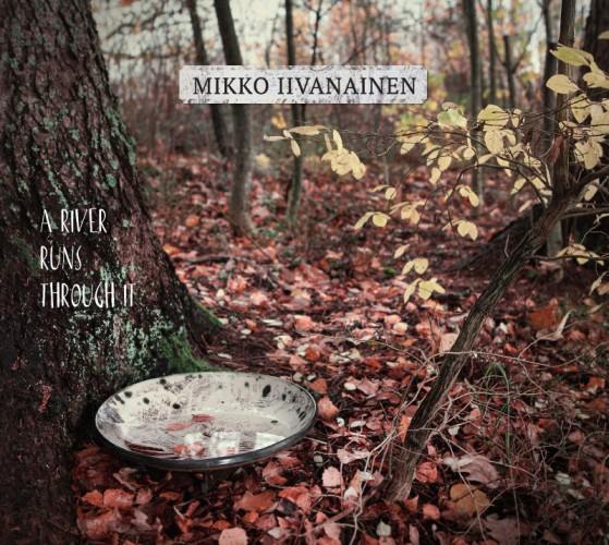 Mikko Iivanainen: A River Runs Through It