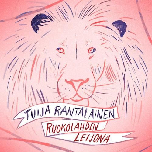 Tuija Rantalainen: Ruokolahden leijona