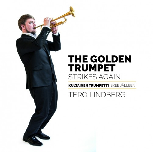 Tero Lindberg: The Golden Trumpet Strikes Again – Kultainen trumpetti iskee jälleen